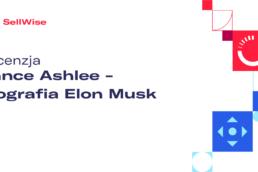 recenzja-vance-ashlee-biografia-elon-musk
